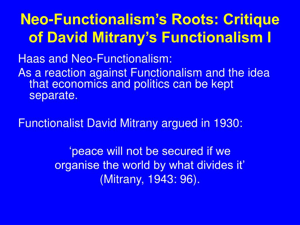 Neo-Functionalism's Roots: Critique of David Mitrany's Functionalism I