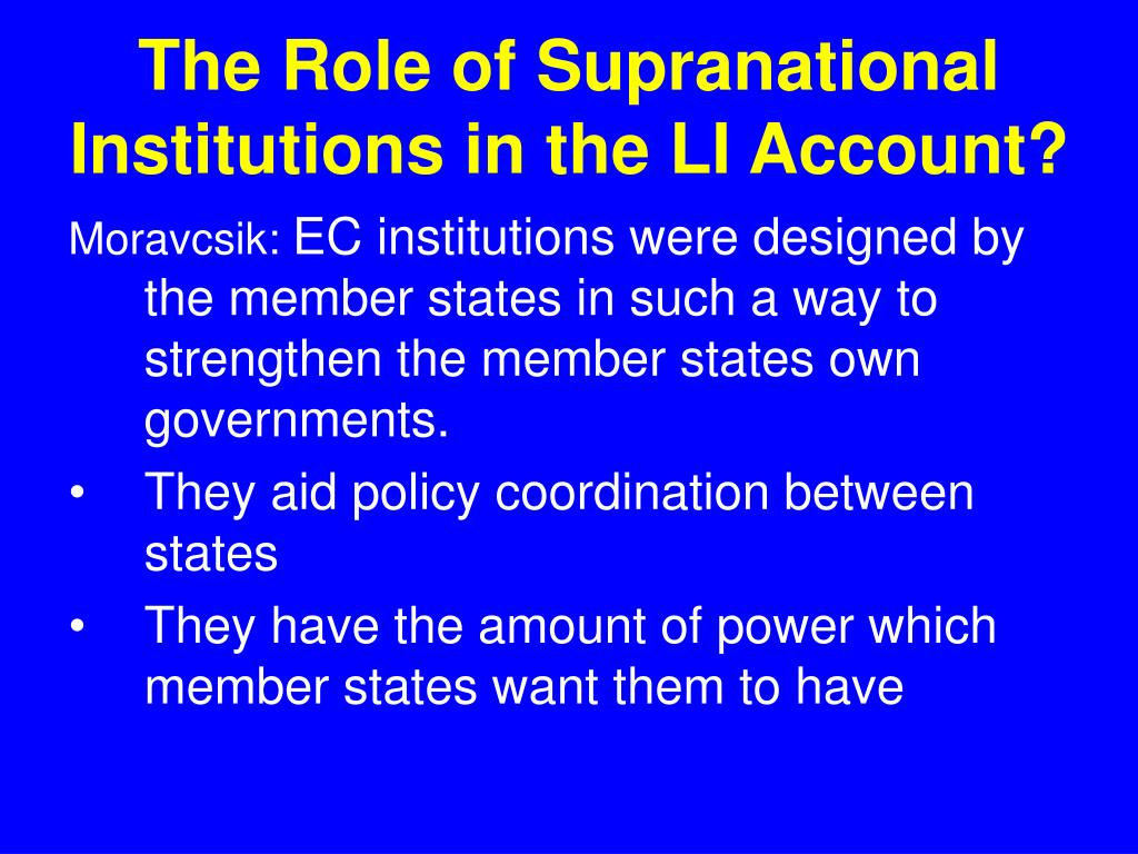 The Role of Supranational Institutions in the LI Account?