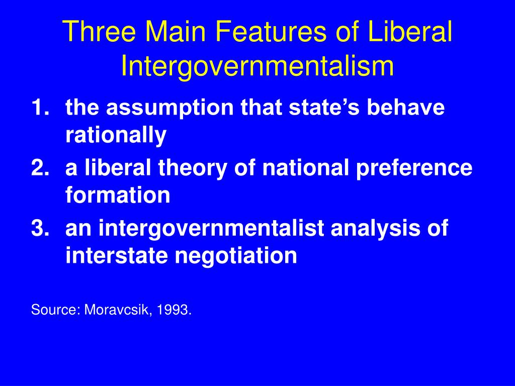 Three Main Features of Liberal Intergovernmentalism