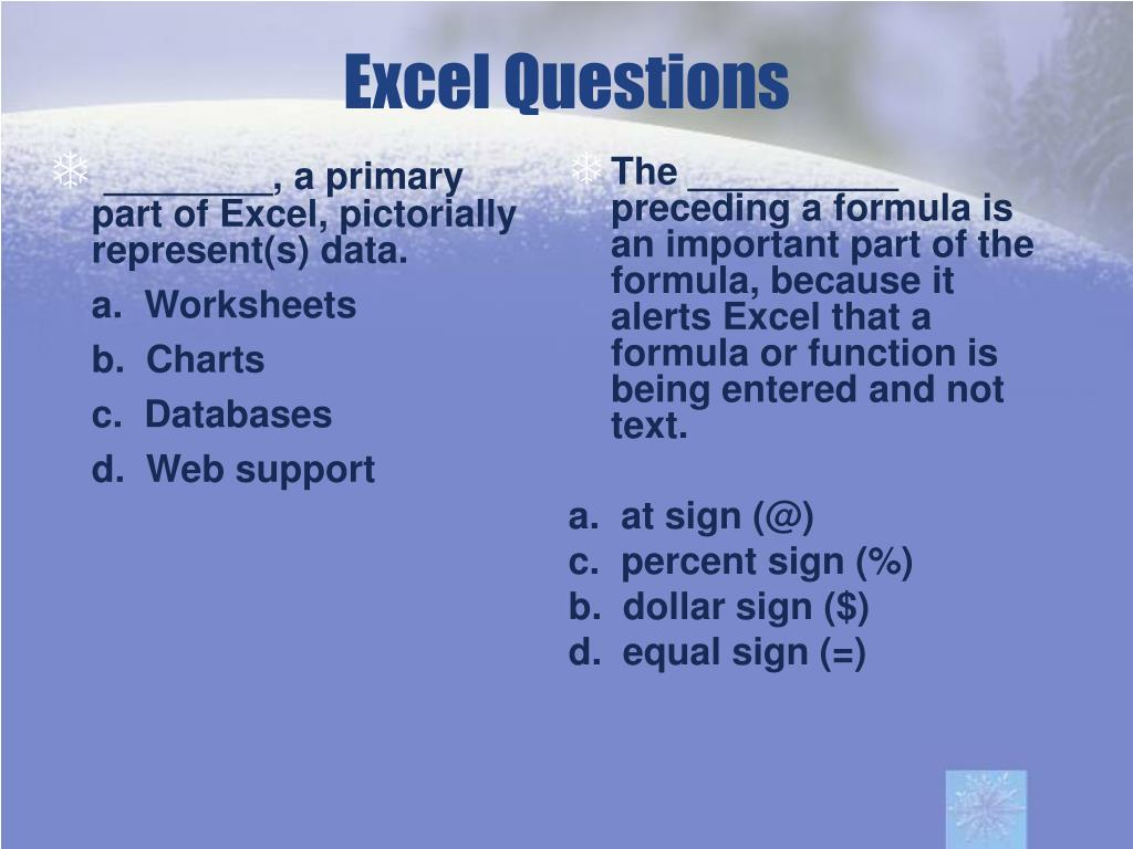 ________, a primary part of Excel, pictorially represent(s) data.
