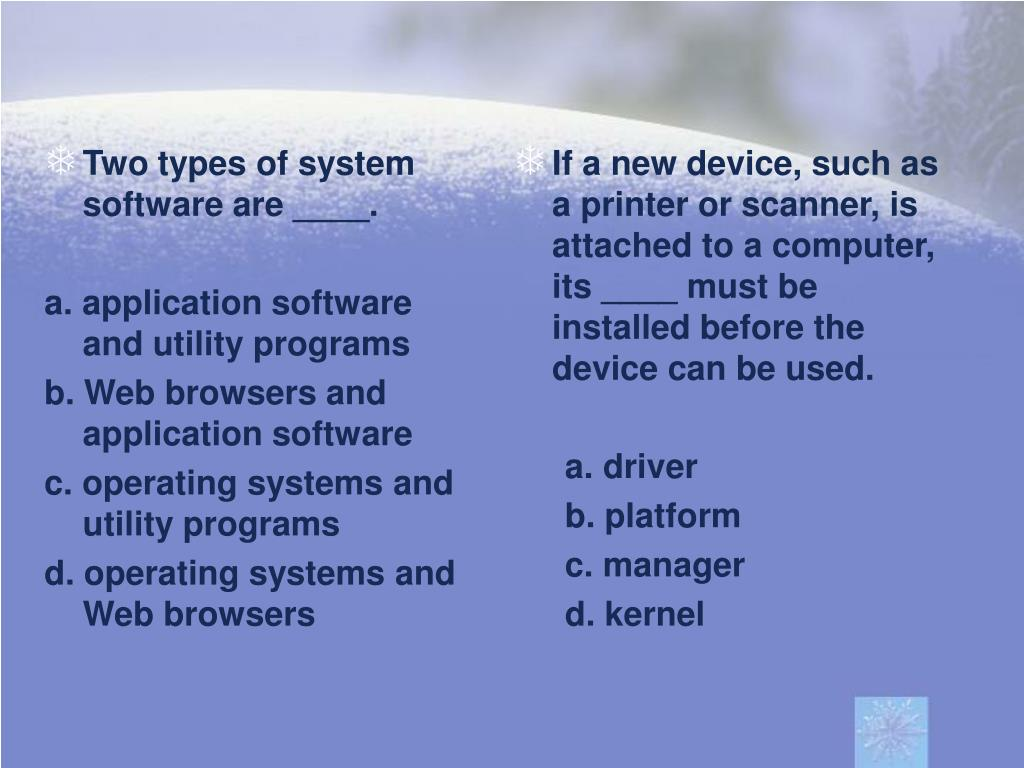 Two types of system software are ____.