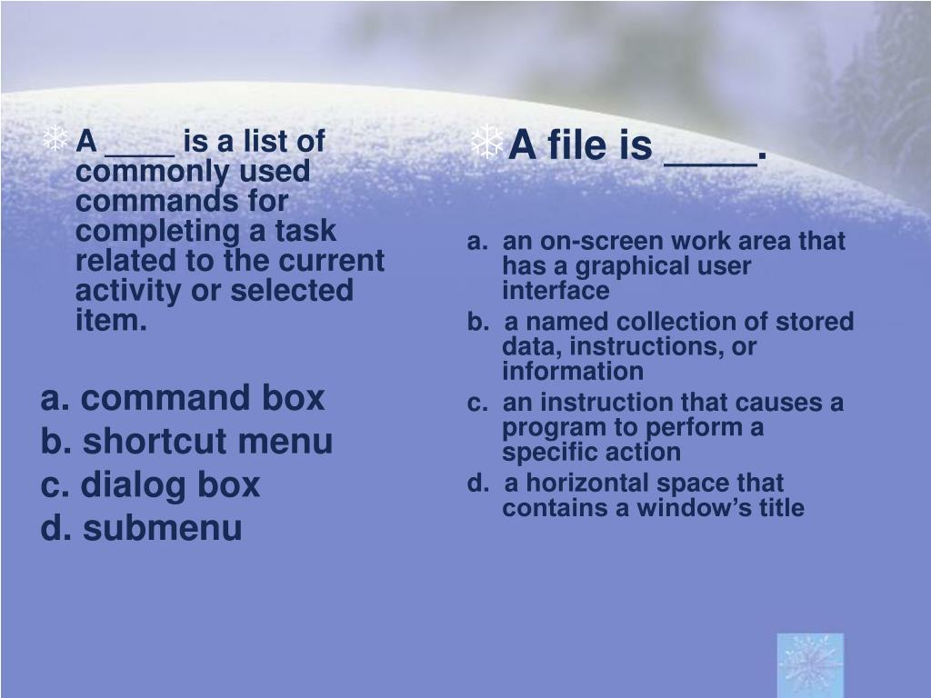 A ____ is a list of commonly used commands for completing a task related to the current activity or selected item.