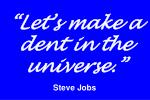 let s make a dent in the universe steve jobs