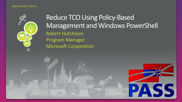 Reduce tco using policy based management and windows powershell l.jpg