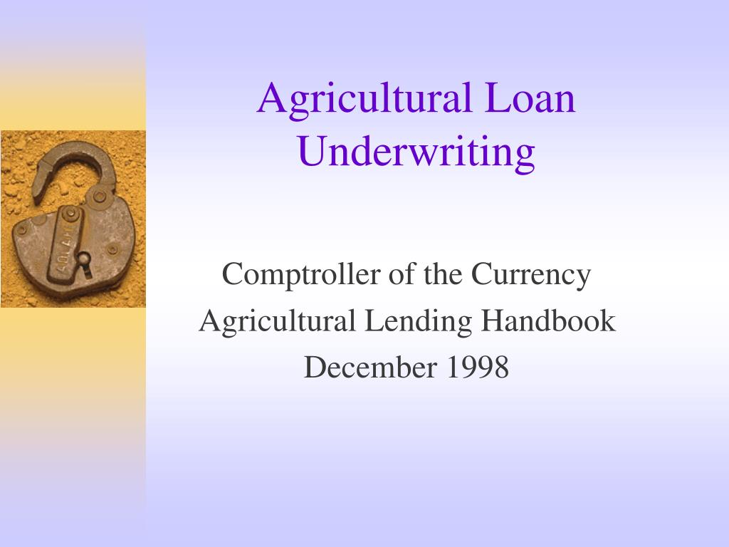 Agricultural Loan Underwriting