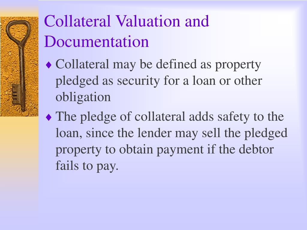 Collateral Valuation and Documentation