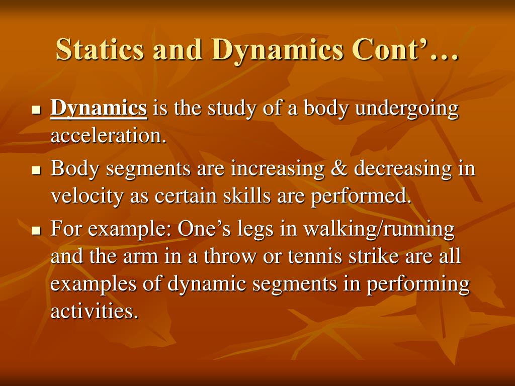 Statics and Dynamics Cont'…