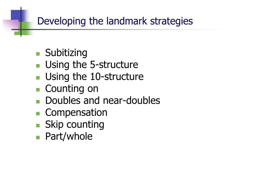 Developing the landmark strategies