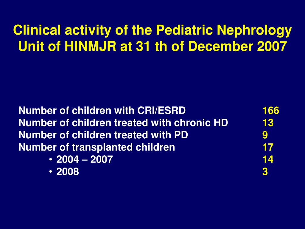 Clinical activity of the Pediatric Nephrology Unit of HINMJR at 31 th of December 2007