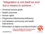 integration is not itself an end but a means to achieve