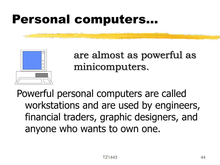 Personal computers…