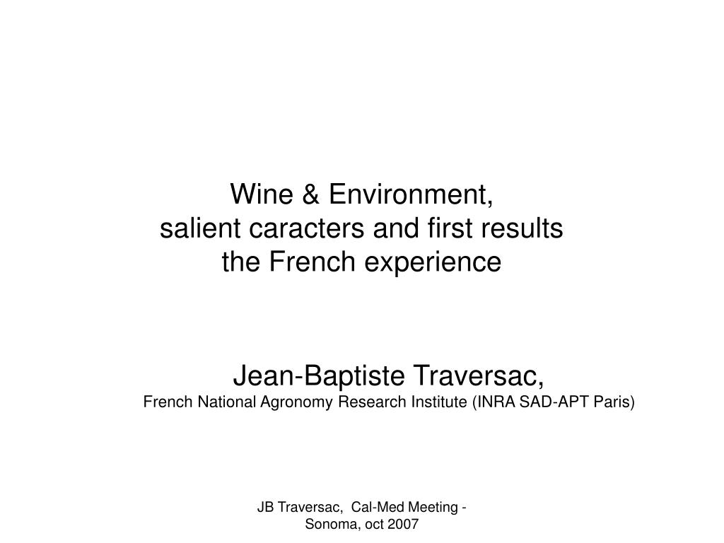wine environment salient caracters and first results the french experience