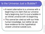 is the universe just a bubble