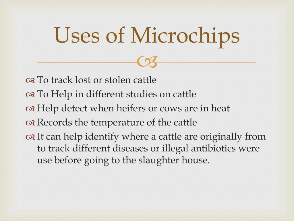 Uses of Microchips