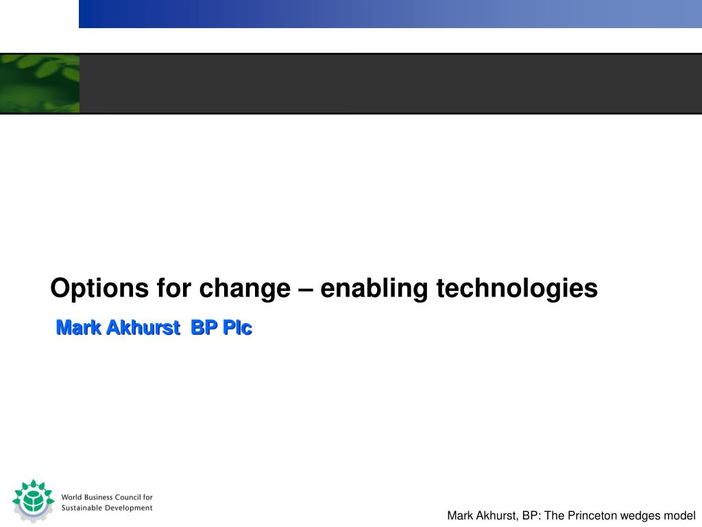 Options for change – enabling technologies