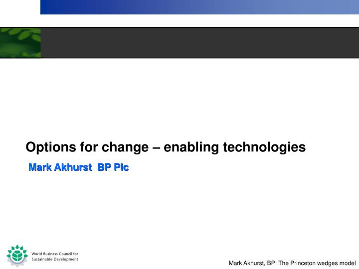 Options for change enabling technologies l.jpg