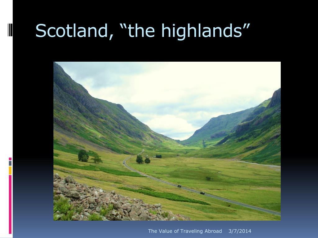 "Scotland, ""the highlands"""