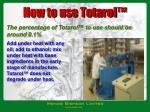 how to use totarol