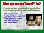 what you can use totarol for
