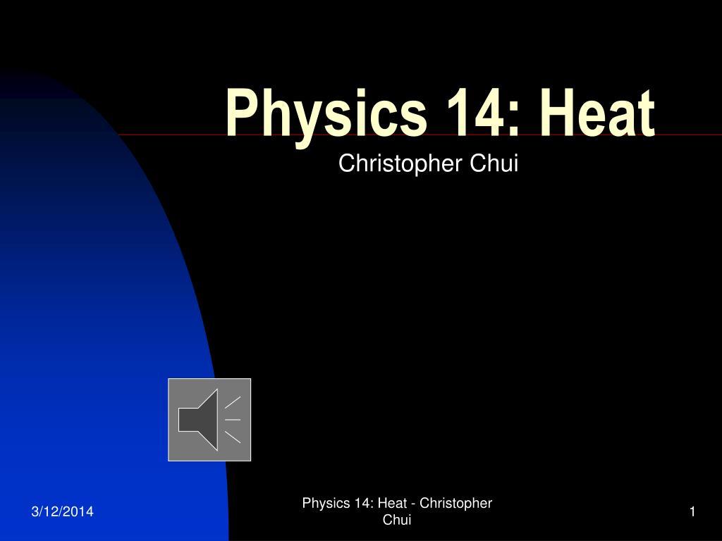 Physics 14: Heat