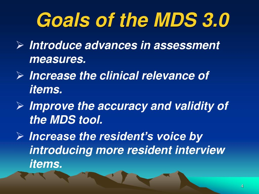 Goals of the MDS 3.0
