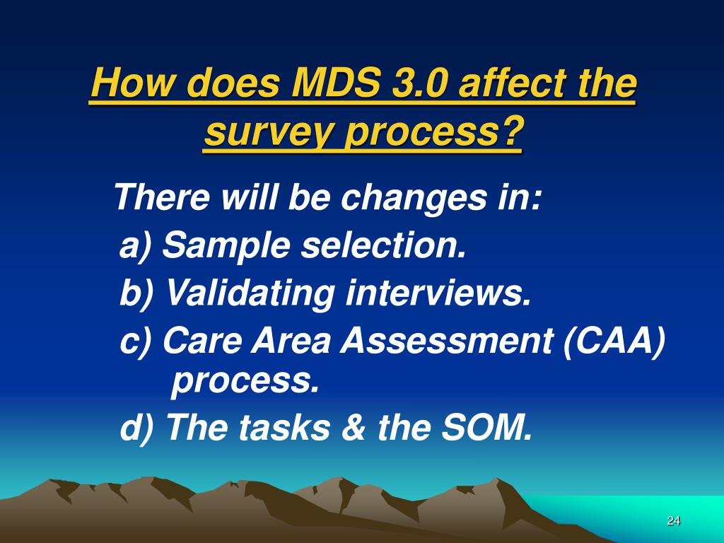 How does MDS 3.0 affect the survey process?