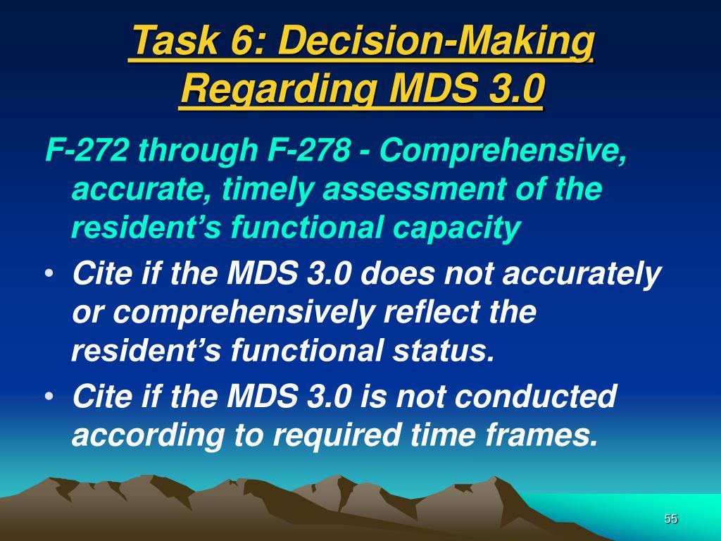 Task 6: Decision-Making Regarding MDS 3.0