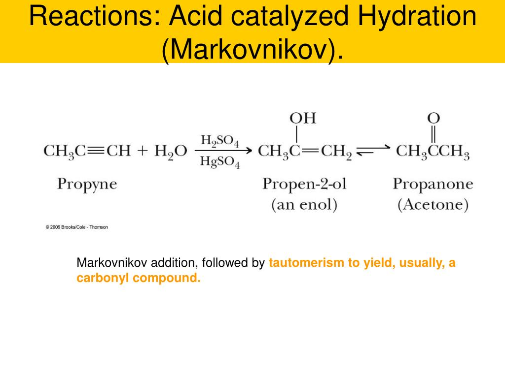 Reactions: Acid catalyzed Hydration (Markovnikov).