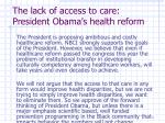 the lack of access to care president obama s health reform