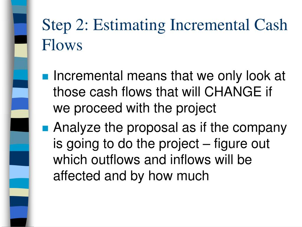 Step 2: Estimating Incremental Cash Flows