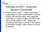 activities at pdc executive session continued