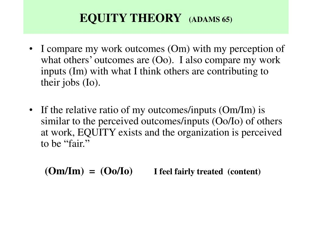 equity theory john adams 1965 In 1963 john stacey adams came up with equity theory of motivation this theory  was different from earlier theories which were based on.