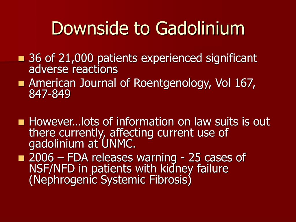 Downside to Gadolinium