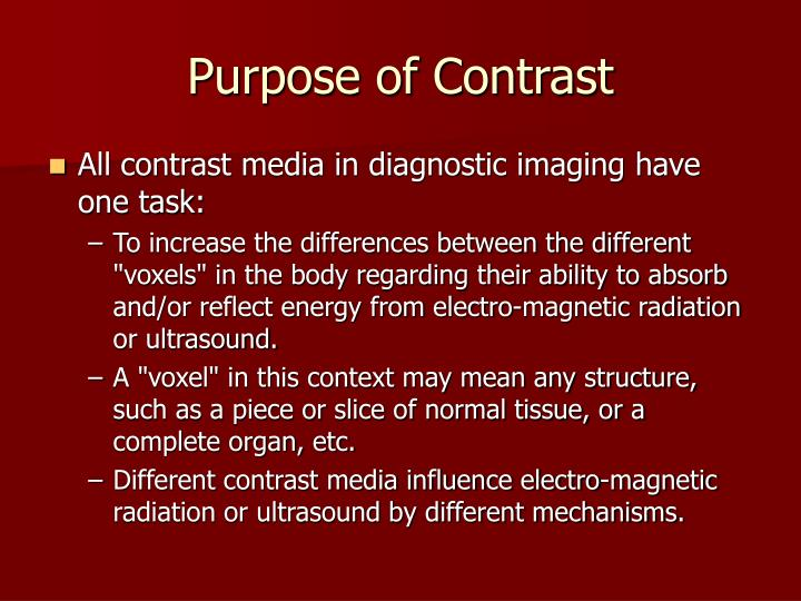 Purpose of contrast