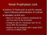 renal prophylaxis cont