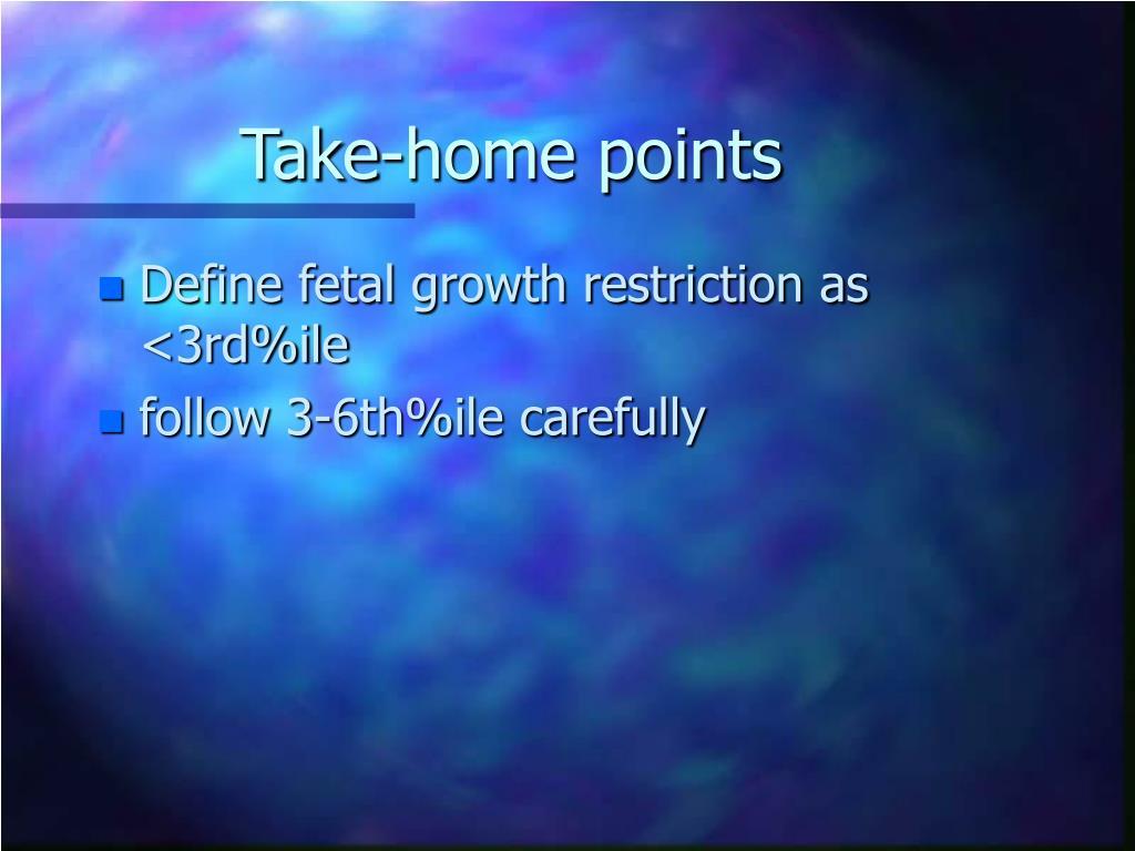 Take-home points
