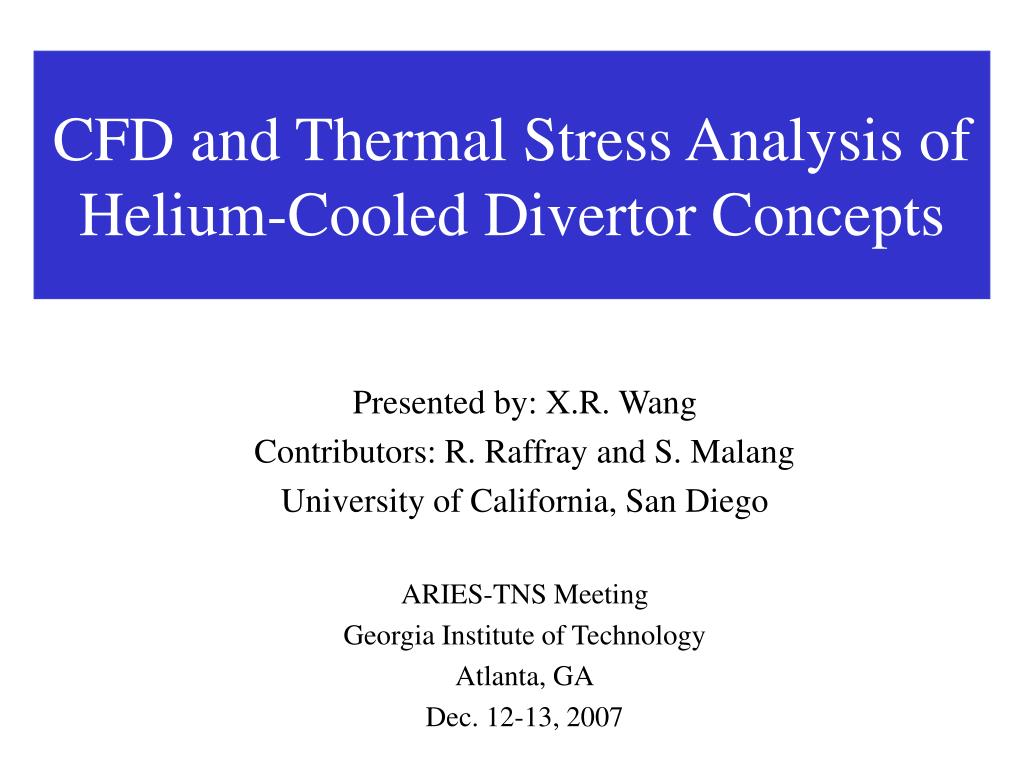 cfd and thermal stress analysis of helium cooled divertor concepts
