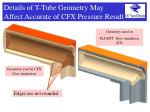 details of t tube geometry may affect accurate of cfx pressure result
