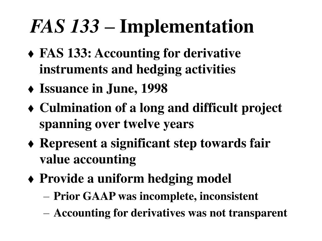 accounting for derivatives fas 133 Understanding hedge analytics and accounting understanding embedded derivatives the fas 133 hedge accounting feature in.