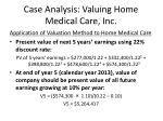case analysis valuing home medical care inc20
