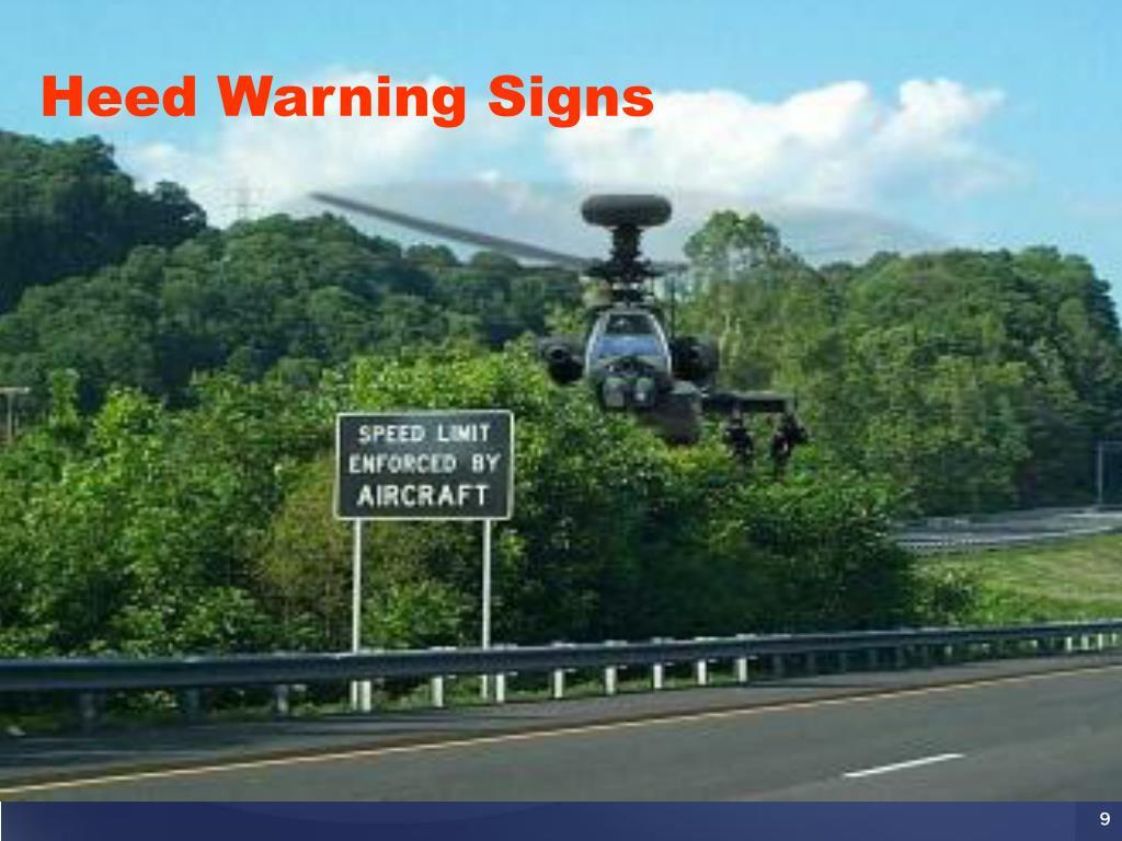 Heed Warning Signs