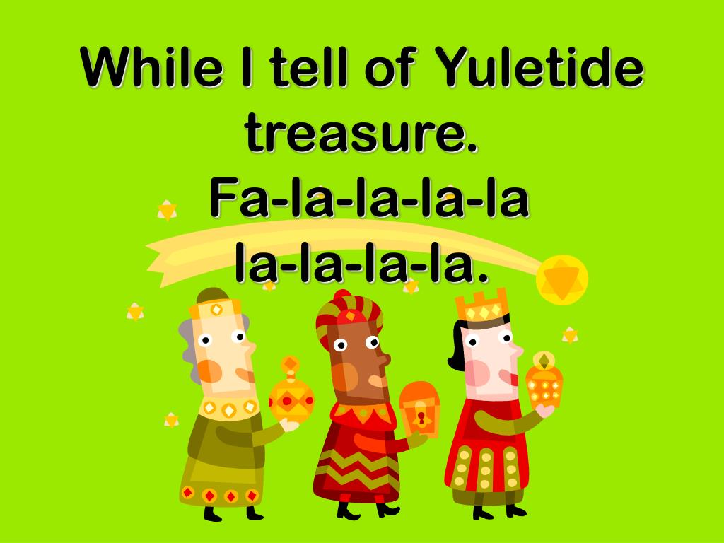 While I tell of Yuletide treasure.