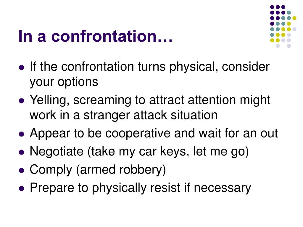 In a confrontation…