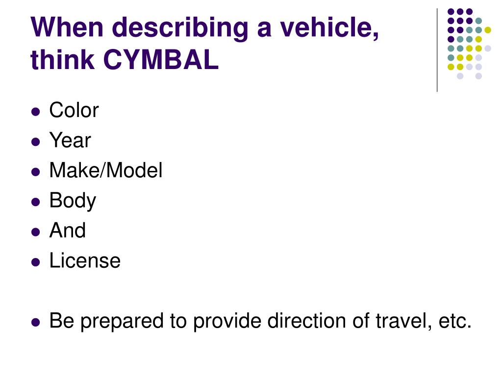 When describing a vehicle, think CYMBAL