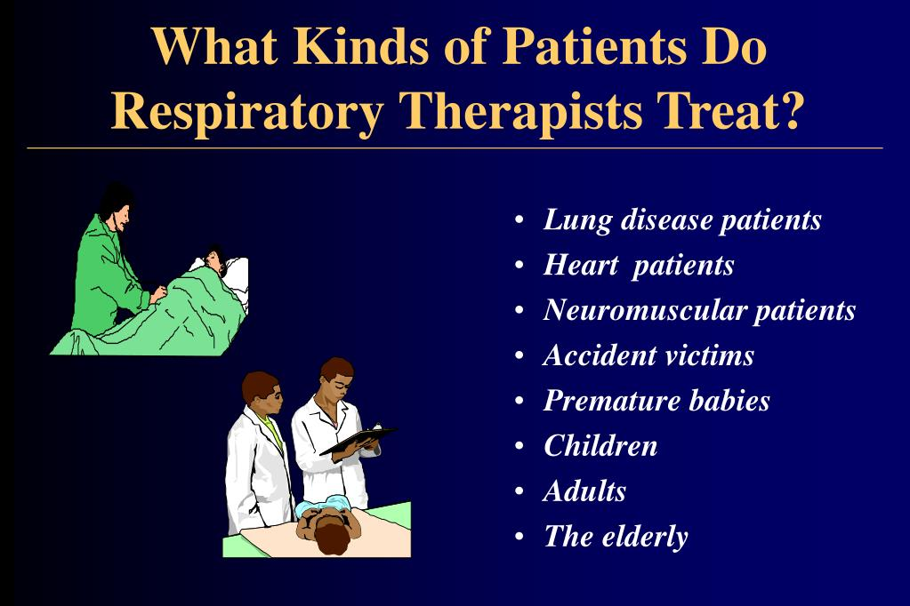 What Kinds of Patients Do Respiratory Therapists Treat?