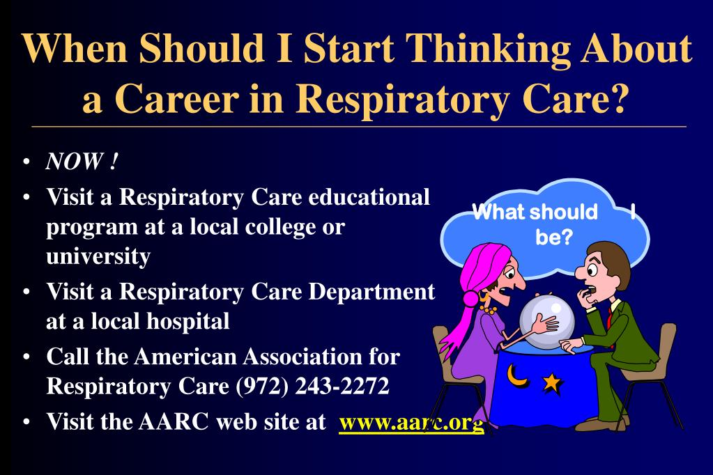 When Should I Start Thinking About  a Career in Respiratory Care?