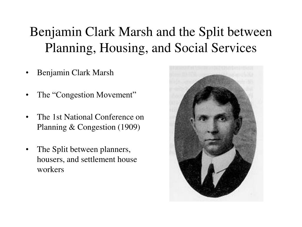Benjamin Clark Marsh and the Split between Planning, Housing, and Social Services