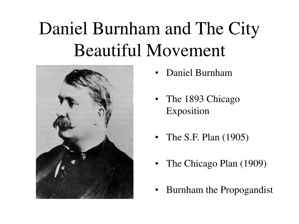Daniel Burnham and The City Beautiful Movement
