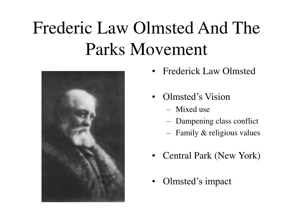 Frederic Law Olmsted And The Parks Movement