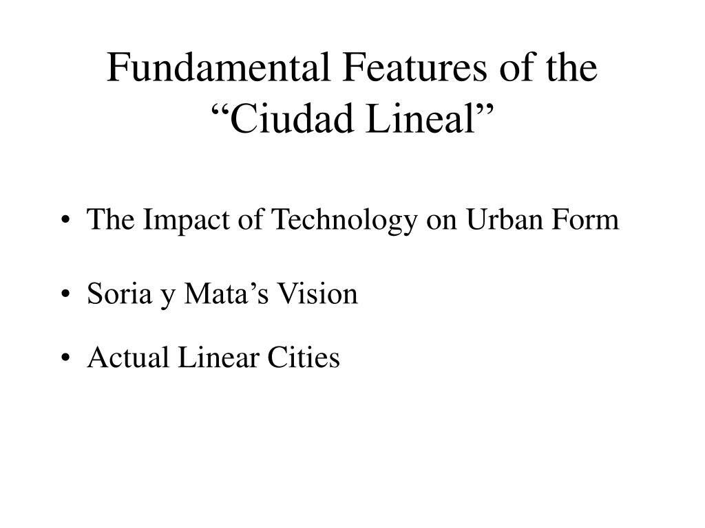 "Fundamental Features of the ""Ciudad Lineal"""